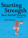 Starting Strength - Basic Barbell Training 3rd Edition by Mark Rippetoe