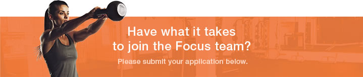 Have what it takes to join the Focus team?